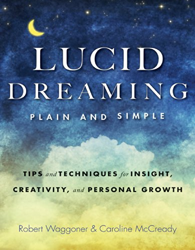 Lucid Dreaming, Plain and Simple: Tips and Techniques for Insight, Creativity, and Personal Growth (English Edition)