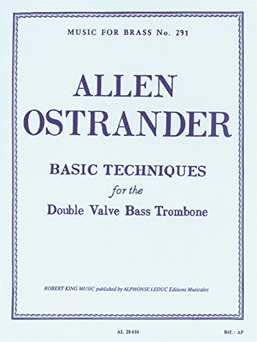 BASIC TECHNIQUES FOR DOUBLE VALVE BASS TROMBONE(TB BASSE DBLE NOIX) MFB291