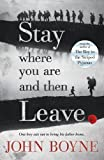 Stay Where You Are And Then Leave by John Boyne (2014-07-03)