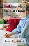 #4: Building Math Skills at Home : Quick and Easy Strategies for Teaching Math to Kids