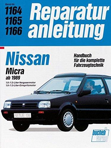 Nissan Micra ab 1989: Serie K10 - Vergaser / Serie K11 - Einspritzung. 1.0-/1.2-Liter-Vergasermotor / 1.0-/1.3-Liter-Einspritzmotor. Handbuch für die komplette Fahrzeugtechnik - 1989 Serie