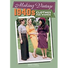 Making Vintage 1940s Clothes for Women
