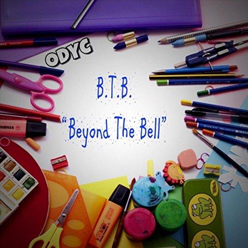 B.T.B. (Beyond the Bell) Bt Bell