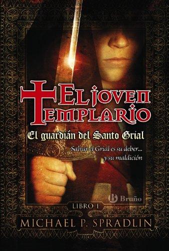 El guardián del Santo Grial. El joven templario. Libro primero: 1 (Castellano - Juvenil - Narrativa - El Joven Templario)