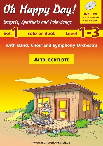 Oh happy day Vol.1 für Altblockflöte (play-along / Notenheft mit 2 Begleit-CD's)