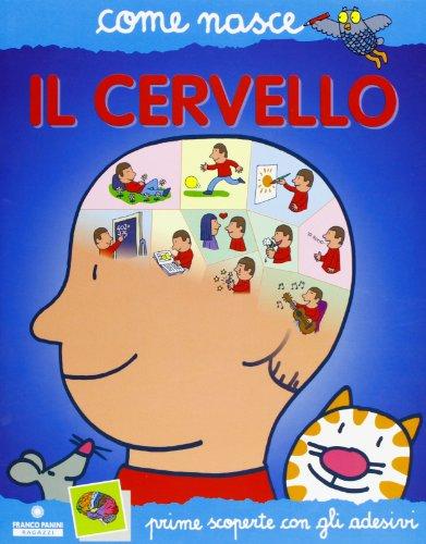 Il cervello. Con adesivi. Ediz. illustrata