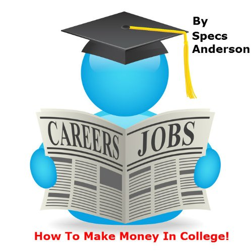 How To Make Money In College (English Edition)