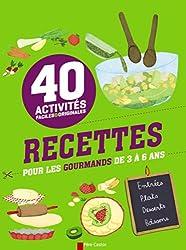 Recettes pour les gourmands de 3 à 6 ans : 40 activités faciles et originales