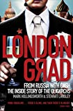 Londongrad: From Russia with Cash;The Inside Story of the Oligarchs
