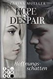 Hope & Despair, Band 1: Hoffnungsschatten