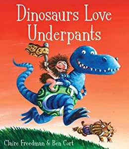 Dinosaurs Love Underpants by [Freedman,Ben Cort Claire]