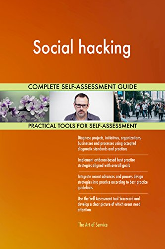 Social hacking All-Inclusive Self-Assessment - More than 710 Success Criteria, Instant Visual Insights, Comprehensive Spreadsheet Dashboard, Auto-Prioritized for Quick Results