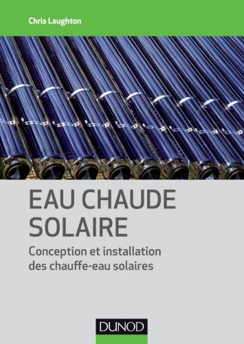 Eau chaude solaire - Conception et installation des chauffe-eau solaires