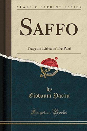Saffo: Tragedia Lirica in Tre Parti (Classic Reprint)