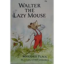 Walter the Lazy Mouse by Marjorie Flack (1987-01-05)