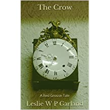 The Crow: a poignant tale of misunderstanding, dying, bitterness and blame. (The Red Grouse Tales)
