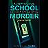 A (Very) Public School Murder