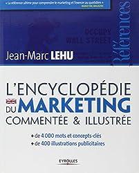 L'encyclopédie du marketing commentée & illustrée