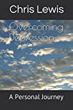 Overcoming Depression: A Personal Journey