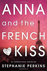 Anna and the French Kiss by Stephanie Perkins (2011-08-04)