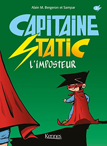 CAPITAINE STATIC T02: L IMPOSTEUR