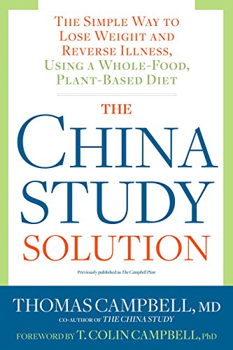 The China Study Solution: The Simple Way to Lose Weight and Reverse Illness, Using a Whole-Food, Plant-Based Diet por Thomas Campbell
