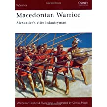 Macedonian Warrior: Alexander's elite infantryman by Ryan Jones (2006-04-12)