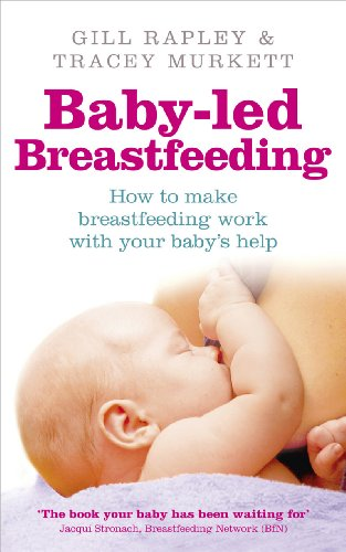 Baby-led Breastfeeding: How to make breastfeeding work - with your baby's help por Gill Rapley