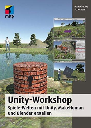 Unity-Workshop: Spiele-Welten mit Unity, MakeHuman und Blender erstellen (mitp Professional) - Javascript-game-engine