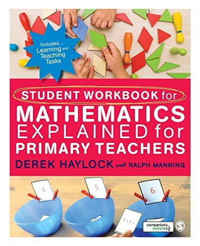 Student Workbook for Mathematics Explained for Primary Teachers: Written by Derek Haylock, 2014 Edition, (2nd Edition) Publisher: SAGE Publications Ltd [Paperback]
