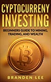 Cryptocurrency Investing: Beginner's Guide to Mining, Trading, and Strategy