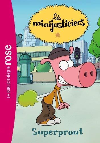 Les minijusticiers, Tome 5 : Superprout by Normand Leblanc;Vincent Costi(2012-05-16)