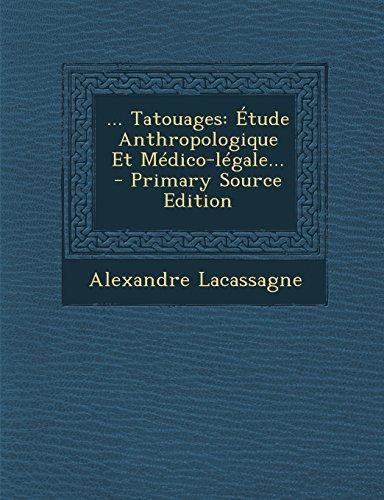 ... Tatouages: Etude Anthropologique Et Medico-Legale...