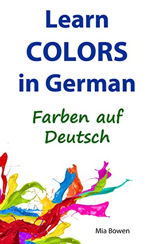 Learn Colors in German: Farben auf Deutsch (Learn German Book 3 ...