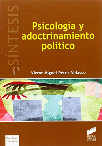 Psicología y adoctrinamiento político (Libros de Síntesis) por Víctor Miguel Pérez Velasco