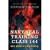 Navy SEAL Training Class 144: My BUD/S Journal (English Edition)