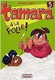 """Afficher """"Tamara<br /> Tamara - ... a la folie"""""""