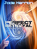 Perfect Betrayal (Book 2 of the Double Helix series): A Genetic Engineering Science Fiction Thriller Series
