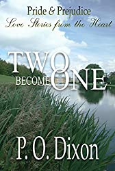 Two Become One: Pride and Prejudice Love Stories from the Heart (English Edition)