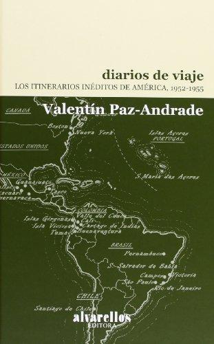 DIARIOS DE VIAJE: Los itinerarios inéditos de América, 1952-1955 (Colección Rescate [clásicos]) por Valentín Paz-Andrade