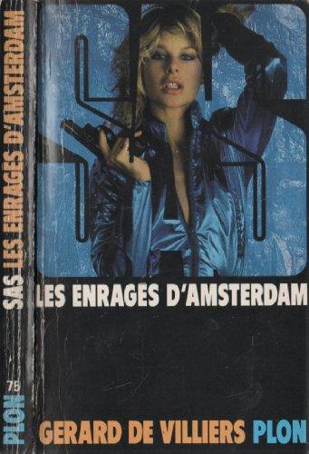 SAS - Les Enragés D'amsterdam par Gérard De Villiers