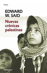 Nuevas crónicas palestinas: El fin del proceso de paz par Edward W. Said