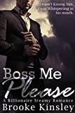 Boss Me Please (Boss Me Series, Book One): (A Billioniare Steamy Romance Series)