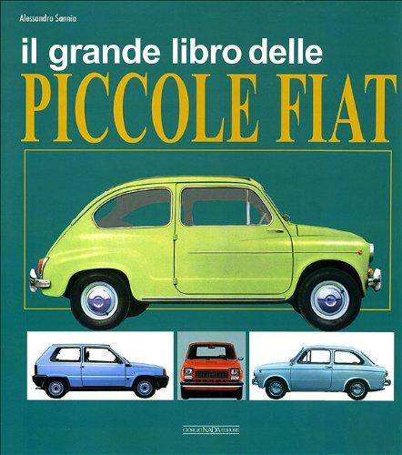 Il grande libro delle piccole Fiat. Ediz. illustrata