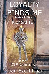 Loyalty Binds Me (Richard III in the 21st-century Book 2)
