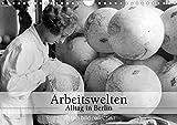 Arbeitswelten - Alltag in Berlin (Wandkalender 2020 DIN A4 quer) - ullstein bild Axel Springer Syndication GmbH