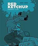 Red Ketchup, Tome 2 - Kamarade ultra