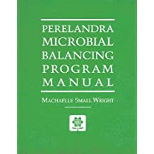 Perelandra Microbial Balancing Program Manual 1st edition by Machaelle Wright (1996) Paperback