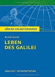 Königs Erläuterungen: Textanalyse und Interpretation zu Brecht. Leben des Galilei. Alle erforderlichen Infos für Abitur, Matura, Klausur und Referat plus Musteraufgaben mit Lösungen