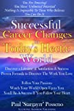 Successful Career Changes In Today's Hectic World: Discover A Lifetime Of Satisfaction & Success; Proven Formula To Discover The Work You Love, You'll ... If You Follow Your Heart (English Edition)